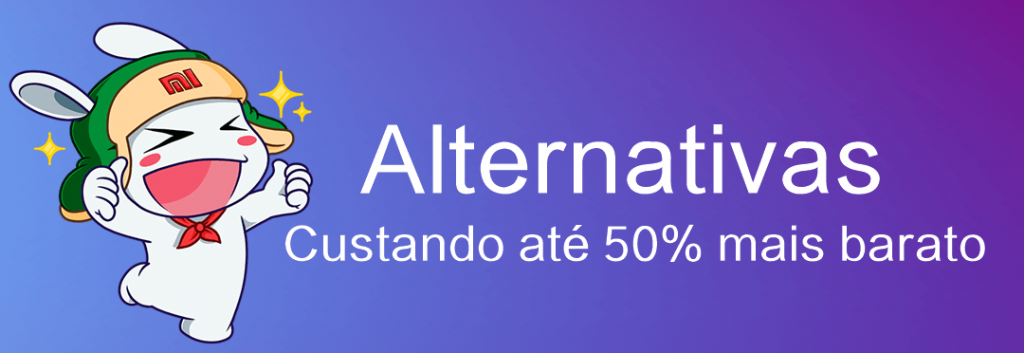 Alternativas custando até 50% mais barato